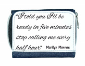 I Told You I'll Be Ready In Five Minutes Marilyn Monroe Quote Make Up Statement Ladies Purse - Blue