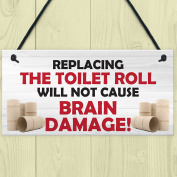 Red Ocean Changing The Toilet Roll Will Not Cause Brain Damage Novelty Bathroom Gift Hanging Funny Toilet Wall Art Plaque Sign
