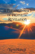 A Paradigm Shift of Prophetic Revelation