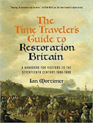 The Time Traveleras Guide to Restoration Britain [Audio]