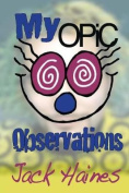 My Opic Observation