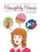 Naughty Nana