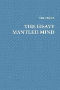 The Heavy Mantled Mind