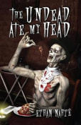 The Undead Ate My Head