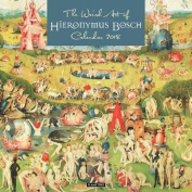 The Weird Art of Hieronymous Bosch Wall Calendar 2018
