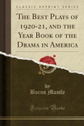 The Best Plays of 1920-21, and the Year Book of the Drama in America