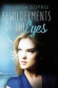 Bewilderment of the Eyes