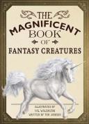 Magnificent Book of Fantasy Creatures