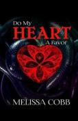 Do My Heart a Favor