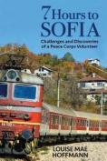 7 Hours to Sofia