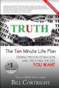 Truth: The 10 Minute Life Plan