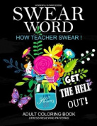 How Teacher Swear Swear Words Adults Coloring Book