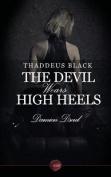 Thaddeus Black - The Devil Wears High Heels