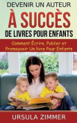 Devenir Un Auteur a Succes de Livres Pour Enfants [FRE]