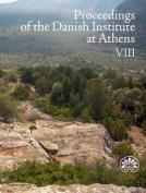 Proceedings of the Danish Institute of Athens VIII