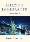 Amazing Immigrants: Volume 1