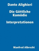 Dante Die Gottliche Komodie Interpretationen [GER]