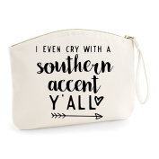 I Even Cry With A Southern Accent Y'all Statement Organic Canvas Cotton Make Up Case Wristlet
