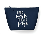 Hard Work Forever Pays Statement Make Up Bag - Cosmetic Canvas Case