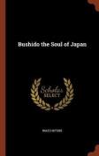 Bushido the Soul of Japan