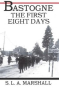 Bastogne: The First Eight Days