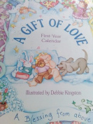 A Gift of Love Baby First Year Calendar - Debbie Kingston