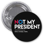 Not My President Trump Love Hates 2 PACK of 7.6cm Buttons Flare by Debbie's Designs