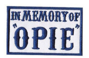 In Memory of OPIE Outlaw EMBROIDERED 8.9cm iron on PATCH