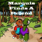 Marquis Finds a Friend