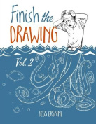 Finish the Drawing (Volume 2)