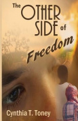 The Other Side of Freedom