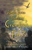 Who's Been Stealing Grandpa's Fish?