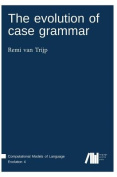 The Evolution of Case Grammar