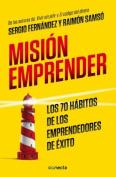 Misian Emprender. Los 70 Habitos de Los Emprendedores de Axito [Spanish]