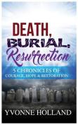 Death, Burial, Resurrection