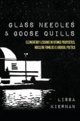 Glass Needles & Goose Quills