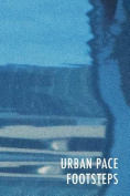 Urban Pace: Footsteps