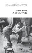 Why I Am a Sculptor