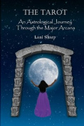 The Tarot an Astrological Journey Through the Major Arcana