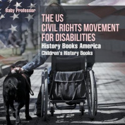The Us Civil Rights Movement for Disabilities - History Books America Children's History Books