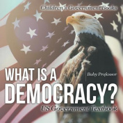 What Is a Democracy? Us Government Textbook Children's Government Books