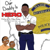 Our Daddy Is a Hero