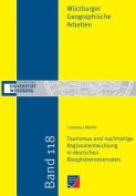 Tourismus Und Nachhaltige Regionalentwicklung in Deutschen Biospharenreservaten [GER]