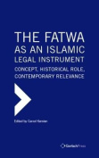 The Fatwa as an Islamic Legal Instrument