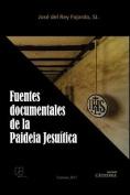 Fuentes Documentales de la Paideia Jesuitica [Spanish]