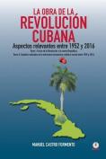 La Obra de la Revolucion Cubana [Spanish]