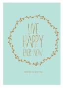 Live Happy Ever Now
