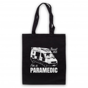 Trust Me I'm A Paramedic Funny Work Slogan Tote Bag