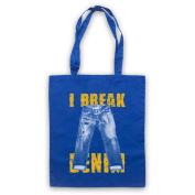I Break Denim Jeans Slogan Tote Bag