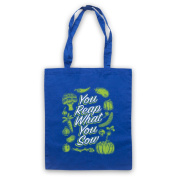 You Reap What You Sow Gardening Slogan Tote Bag